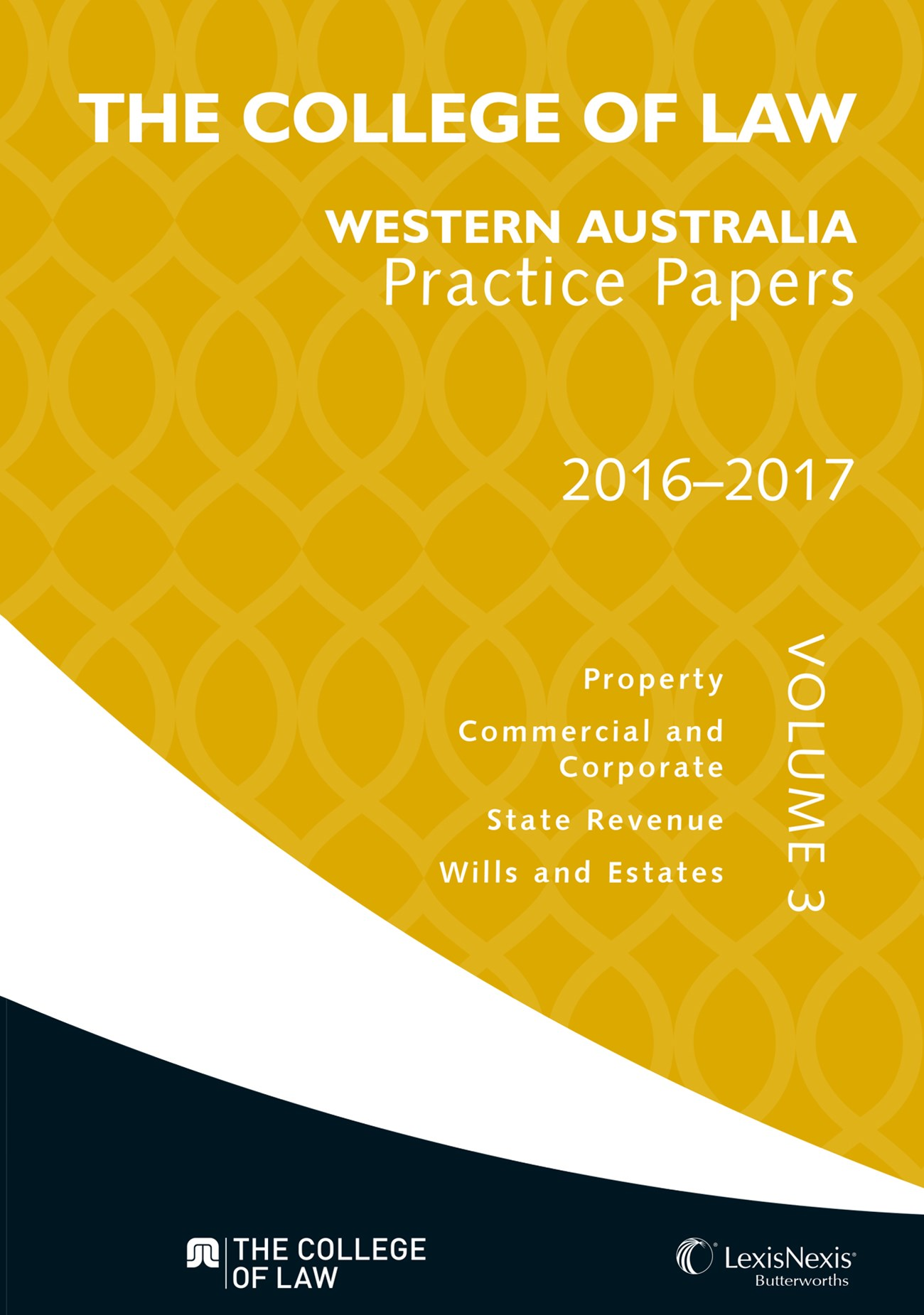 The College of Law WA Practice Papers 2016 —2017 - Volume 3