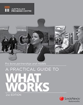 Pro Bono Partnerships and Models – A Practical Guide to What Works , 2nd edition