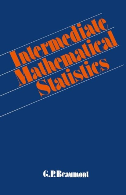 Intermediate Mathematical Statistics