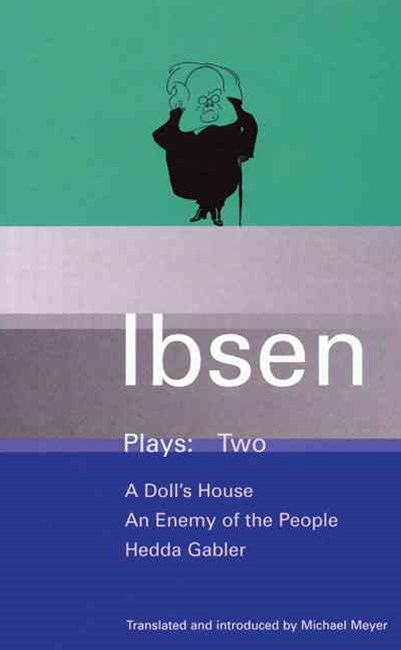 Ibsen Plays: Doll's House, An Enemy of the People, Hedda Gabler