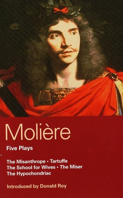 Moliere Five Plays: &quote;The School for Wives&quote;, &quote;Tartuffe&quote;, &quote;The Misanthrope&quote;, &quote;The Miser&quote;, &quote;The Hypochondriac&quote;