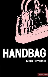 """Handbag"" by Mark Ravenhill, Mark Ravenhill (9780413737601) - PaperBack - Poetry & Drama Plays"
