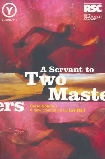 Servant to Two Masters&quote;