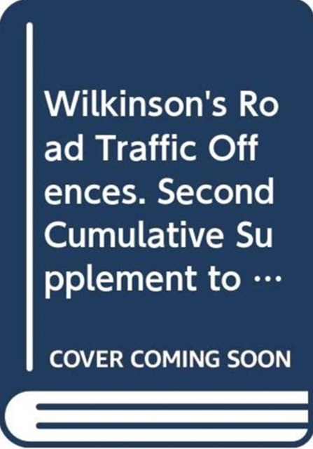 Wilkinson's Road Traffic Offences: 2nd Supplement