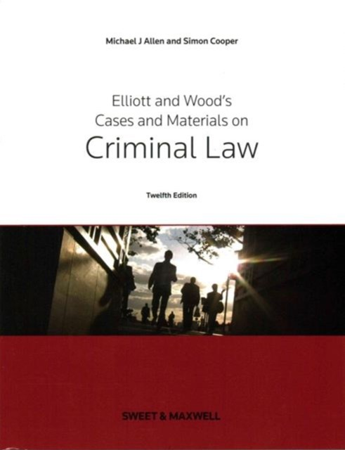 Elliott & Wood's Cases and Materials on Criminal Law