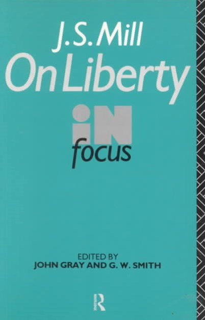 J. S. Mill, on Liberty in Focus