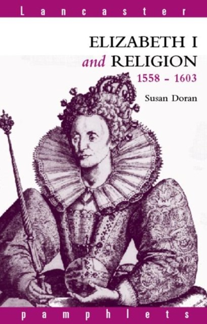 Elizabeth I and Religion, 1558-1603