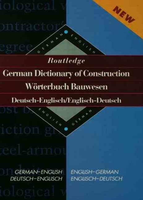 Routledge German Dictionary of Construction Worterbuch Bauwesen