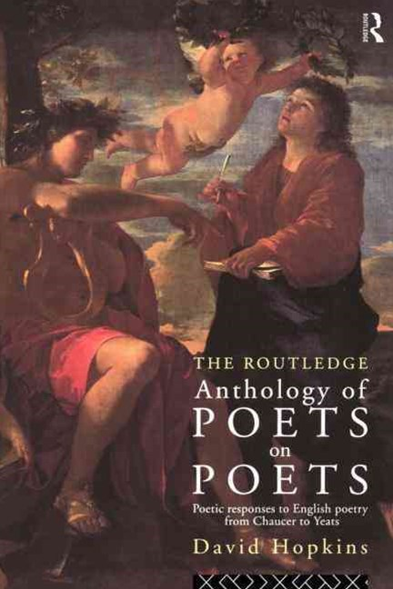 Routledge Anthology of Poets on Poets