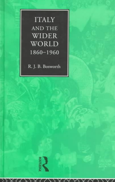 Italy and the Wider World 1860-1960
