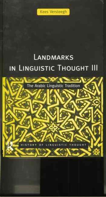 Landmarks in Linguistic Thought: Arabic Linguistic Tradition