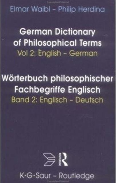 German Dictionary of Philosophical Terms Worterbuch Philosophischer Fachbegriffe Englisch: English - German