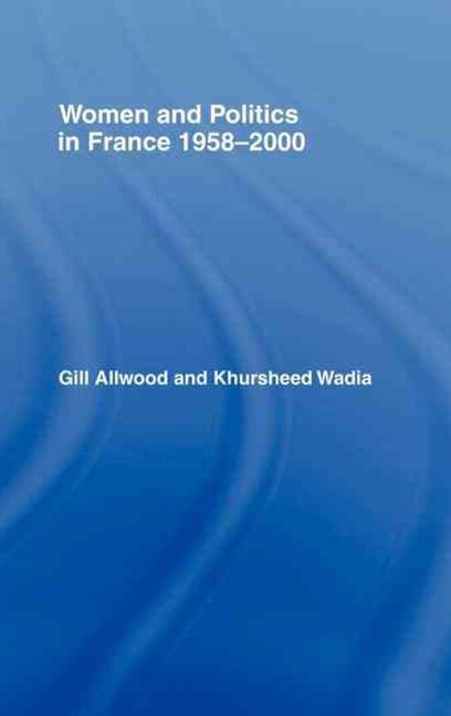 Women and Politics in France, 1958-2000