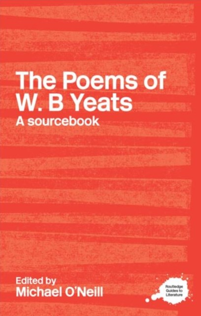 A Routledge Literary Sourcebook on the Poems of W. B. Yeats