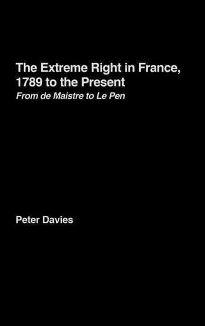 Extreme Right in France, 1789 to the Present