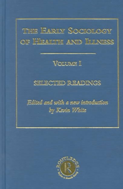 Early Sociology of Health and Illness: Selected Readings