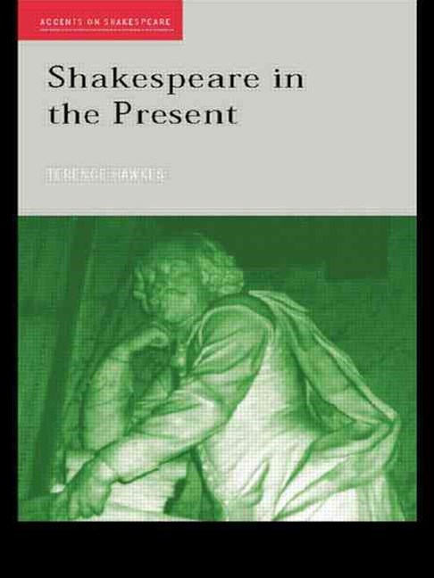 Shakespeare in the Present