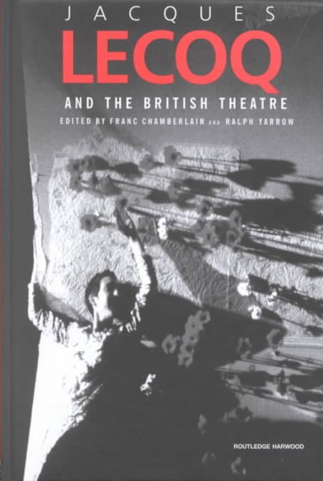 Jacques Lecoq and the British Theatre