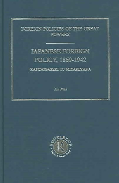 Japanese Foreign Policy 1869-1942