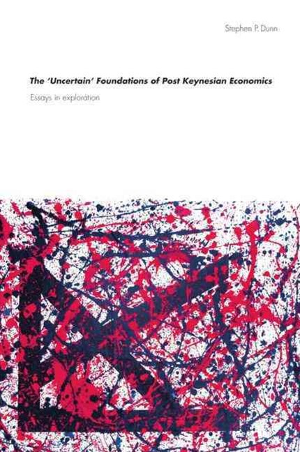 The 'Uncertain' Foundations of Post Keynesian Economics