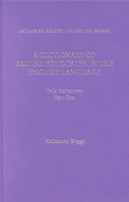 Dictionary of British Folk Narratives (Katharine Briggs Collected Works)
