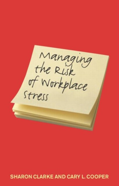 Managing the Risk of Workplace Stress