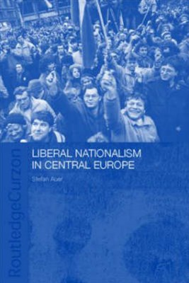 Liberal Nationalism in Central Europe
