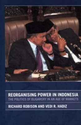 Reorganising Power in Indonesia