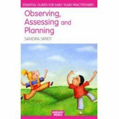 Observing, Assessing and Planning for Children in the Early Years