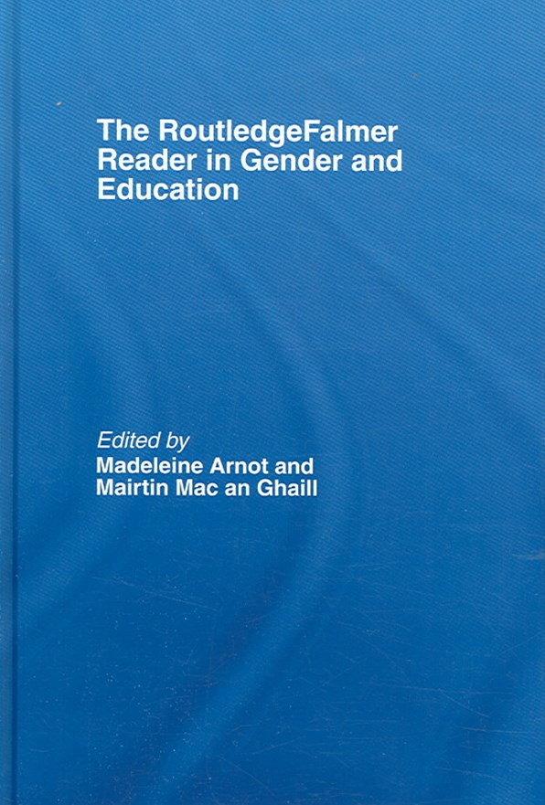 The RoutledgeFalmer Reader in Gender and Education