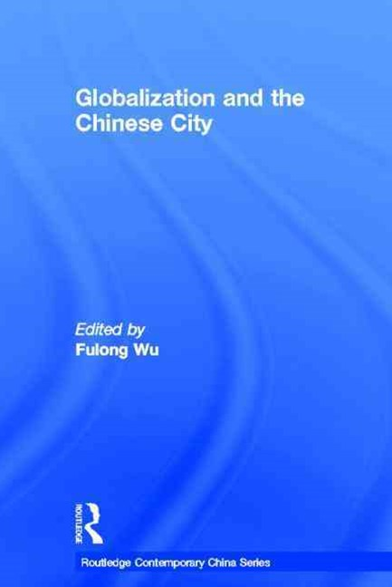 Globalization and the Chinese City
