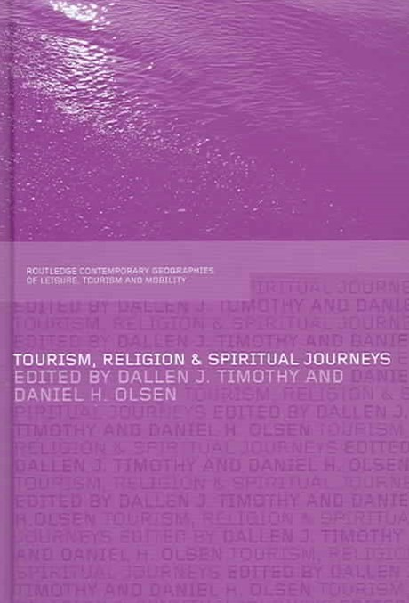 Tourism, Religion and Spiritual Journeys