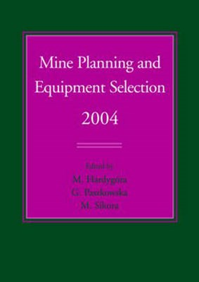 Mine Planning and Equipment Selection 2004