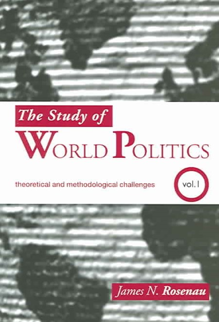 The Study of World Politics: Theoretical and Methodological Challenges