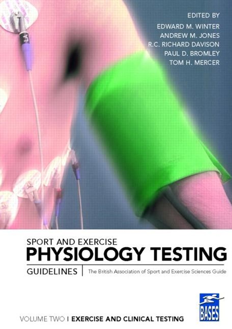 Sport and Exercise Physiology Testing Guidelines: Exercise and Clinical Testing