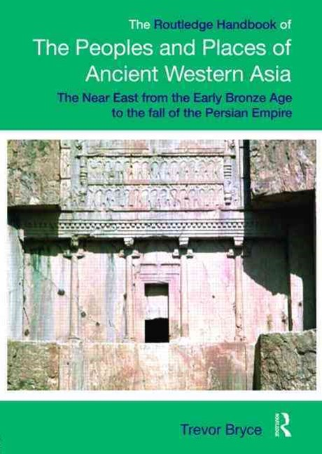 Routledge Handbook of the Peoples and Places of Ancient Western Asia