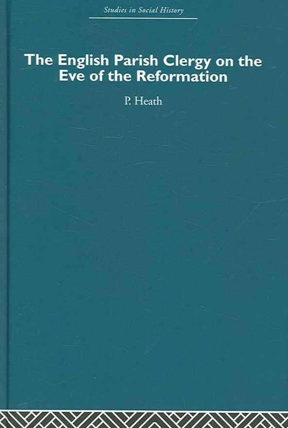 The English Parish Clergy on the Eve of the Reformation