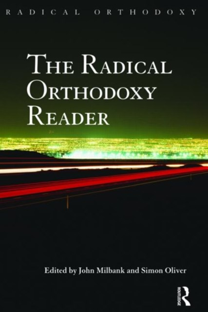 Radical Orthodoxy Reader