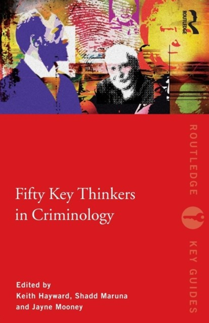 Fifty Key Thinkers in Criminology