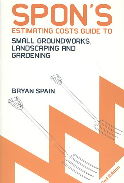 Spon's Estimating Cost Guide to Small Groundworks, Landscaping and Gardening