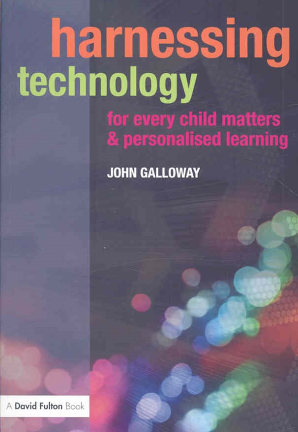 Harnessing Technology for Every Child Matters and Personalised Learning