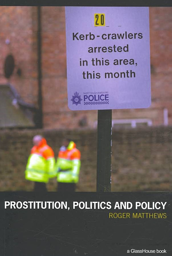 Prostitution, Politics and Policy