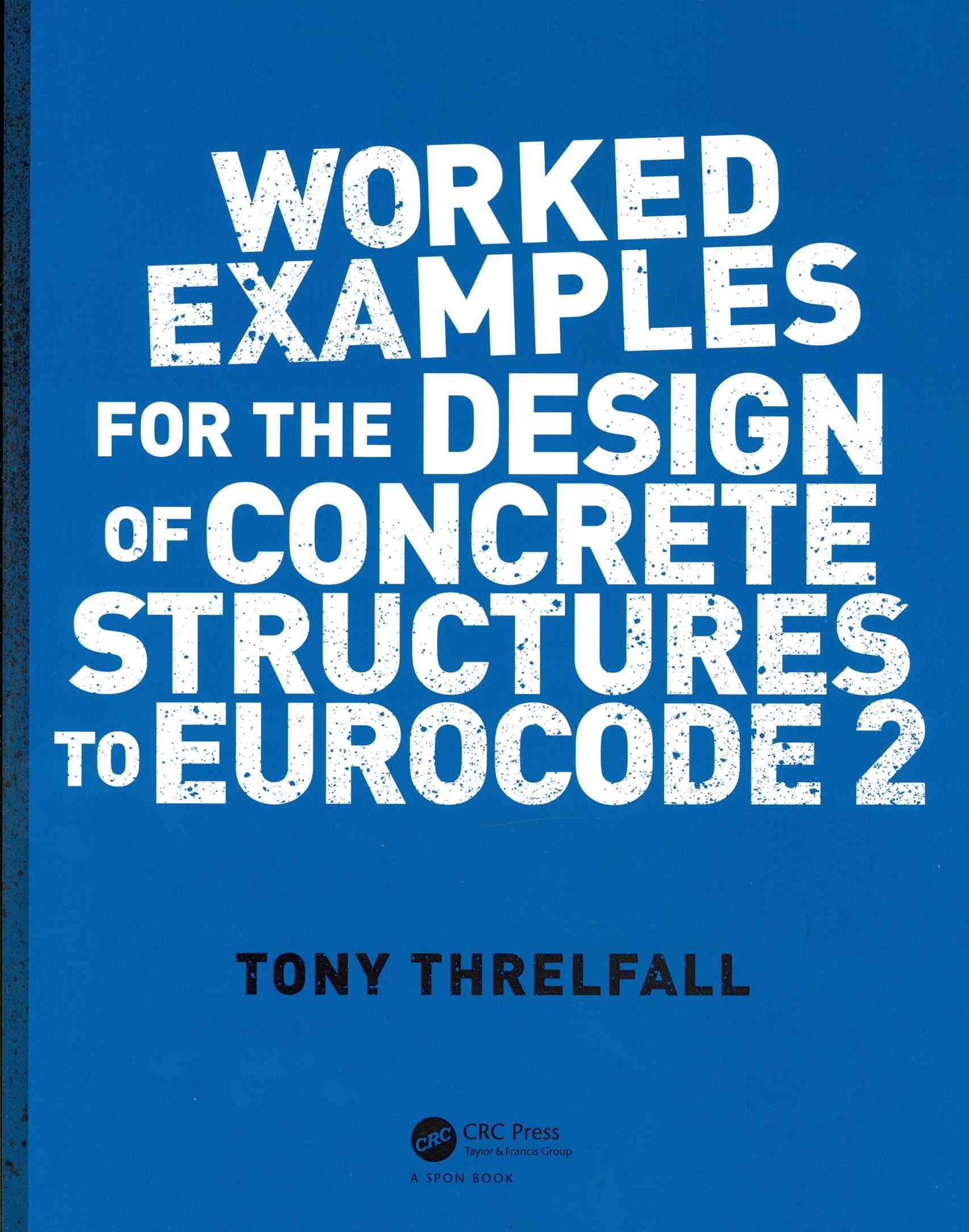Worked Examples for the Design of Concrete Structures to Eurocode