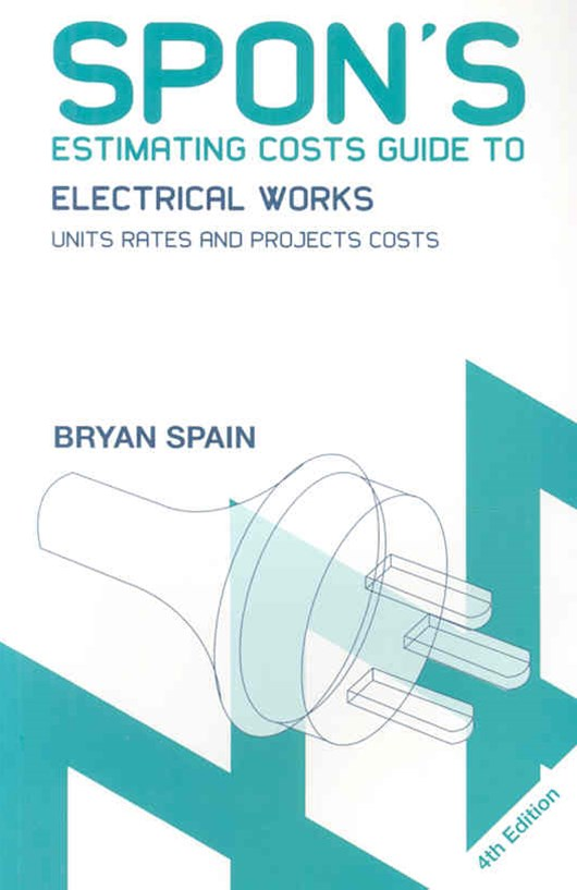 Spon's Estimating Costs Guide to Electrical Works