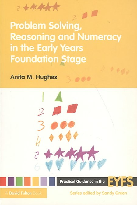 Problem Solving, Reasoning and Numeracy in the Early Years Foundation Stage