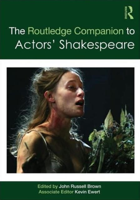 Routledge Companion to Actors' Shakespeare