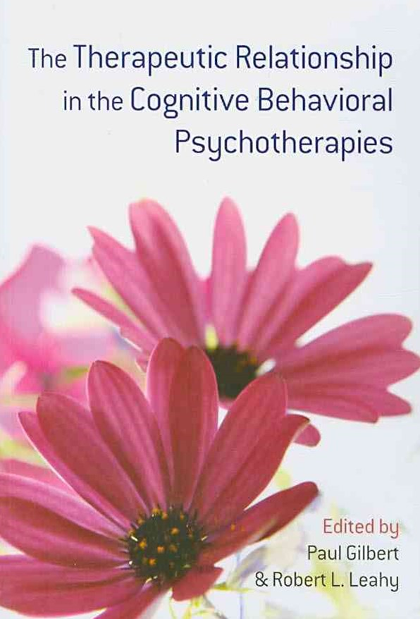 Therapeutic Relationship in the Cognitive Behavioral Psychotherapies