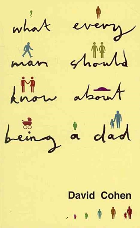 What Every Man Should Know About Being a Dad