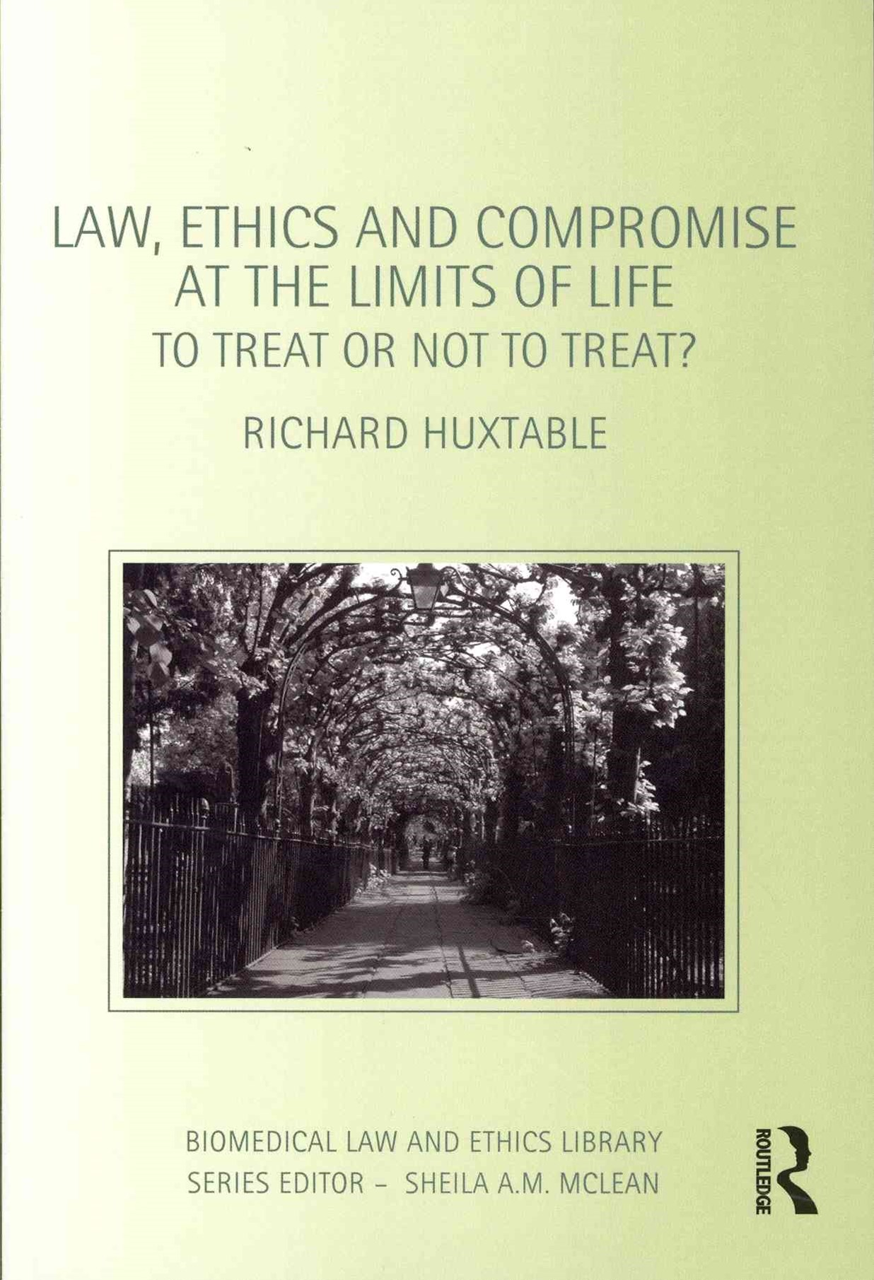 Law, Ethics and Compromise at the Limits of Life