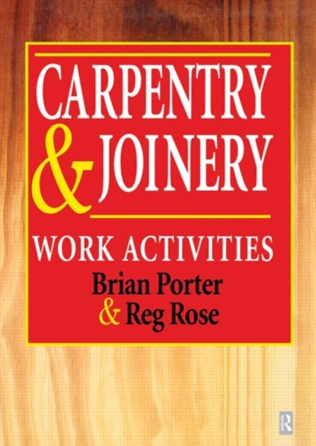 Carpentry and Joinery: Work Activities
